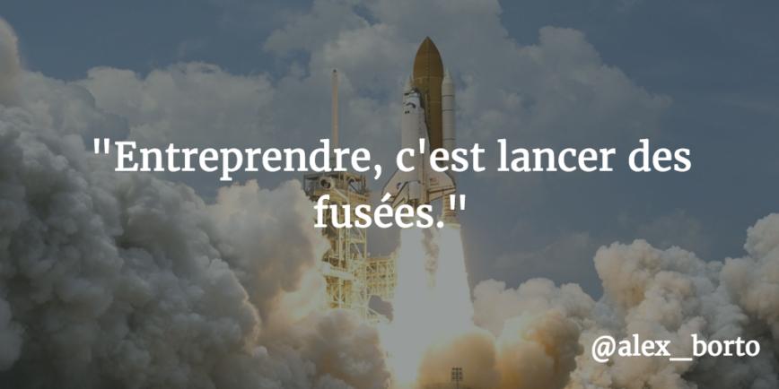 Entreprendre, c'est lancer des fusées